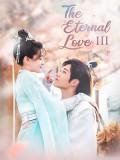 CHH1367 : The Eternal Love 3 ท่านอ๋อง เมื่อไหร่ท่านจะหย่ากับข้า! ภาค 3 (2021) (ซับไทย) DVD 5 แผ่น