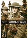 se1340 : ซีรีย์ฝรั่ง Our World War (Mini-Series) [พากย์ไทย] 1 แผ่น