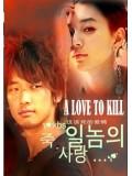 kr008 : ซีรีย์เกาหลี A LOVE TO KILL แค้นเพื่อรัก [พากษ์ไทย] V2D 3 แผ่นจบ